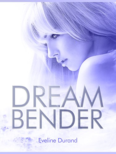 Dream Bender di [Durand, Eveline]