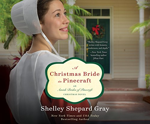 A Christmas Bride In Pinecraft An Amish Brides Of Pinecraft Christmas Novel The Amish Brides Of Pinecraft