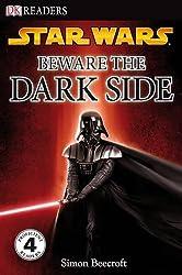 Star Wars Beware the Dark Side (DK Readers Level 4) by Simon Beecroft (2007-09-06)