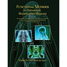 Functional Methods in Osteopathic Manipulative Medicine: Non-allopathic Approaches to the Assessment and Treatment of Disturbances in the Mechanical Relations of the Neuromusculoskeletal System