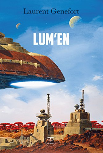 Lum'en (ROMAN) par Laurent Genefort