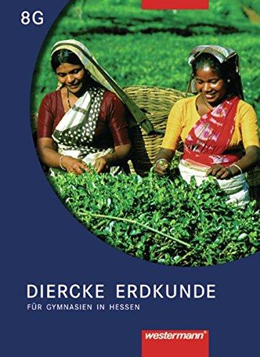 Diercke Erdkunde Ausgabe 2005 für Gymnasien in Hessen: Schülerband 8 G