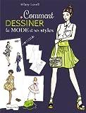 Comment dessiner la mode et ses styles - Les bases du dessin de mode à travers les différents styles vestimentaires