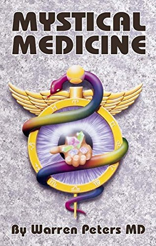 [(Mystical Medicine)] [By (author) Warren Peters] published on (July, 2012)