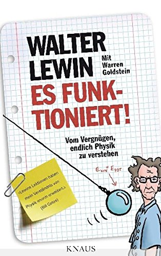 for the love of physics Es funktioniert!: Vom Vergnügen, endlich Physik zu verstehen