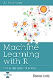 #2: Machine Learning With R: Step by Step Guide For Newbies