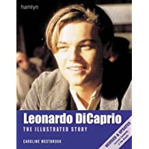 Leonardo Dicaprio: The Illustrated Story by Caroline Westbrook (2000-05-01)