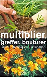 Multiplier, greffer, bouturer