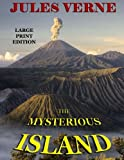 The Mysterious Island - Large Print Edition