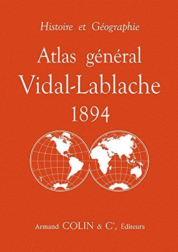 Atlas général Vidal-Lablache 1894 : Histoire et géographie