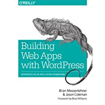 Building Web Apps with WordPress: WordPress as an Application Framework