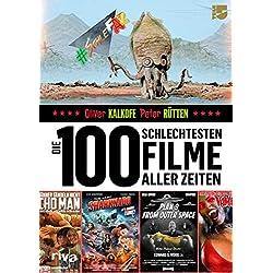 Die 100 schlechtesten Filme aller Zeiten: Das große SchleFaZ-Buch