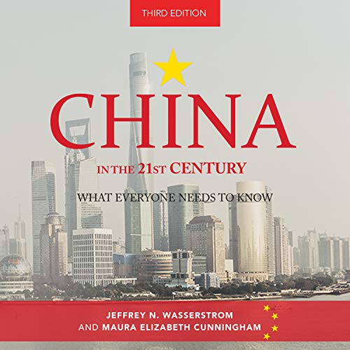 China in the 21st Century: What Everyone Needs to Know, 3rd Edition