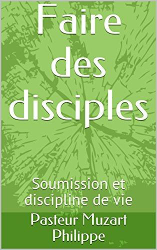 Faire des disciples: Soumission et discipline de vie (n3)