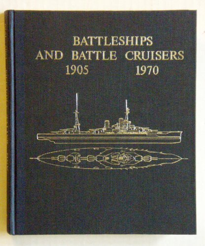 battleships-and-battle-cruisers-1905-1970-historical-development-of-the-capital-ship-by-siegfried-br