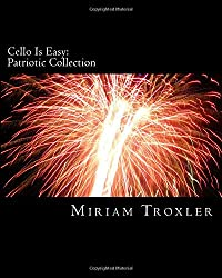 Cello Is Easy: Patriotic Collection