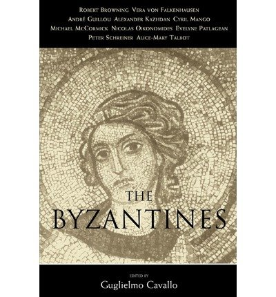 By Cavallo, Guglielmo ( Author ) [ The Byzantines By May-1997 Paperback