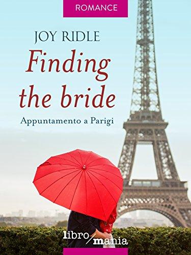 Finding the bride: Appuntamento a Parigi di [Ridle, Joy]