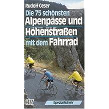 Die Alpenpässe und Höhenstraßen mit dem Fahrrad