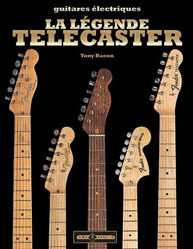 La légende Telecaster : L'histoire de la première guitare électrique solidbody au monde par From ART & IMAGES