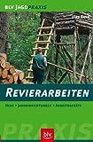 Revierarbeiten: Hege · Jagdeinrichtungen · Arbeitsgeräte