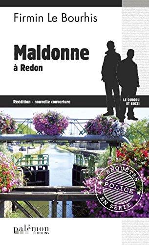 Maldonne à Redon: Un thriller politique en Bretagne (Enquêtes en série t. 18) par Firmin Le Bourhis