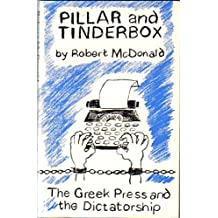 Pillar and Tinderbox: The Greek Press and the Dictatorship (Open Forum)