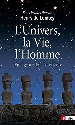 L'Univers, la Vie, l'Homme : Emergence de la conscience