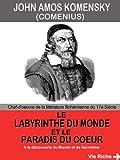 Le Labyrinthe du Monde et le Paradis du Coeur(Annoté)