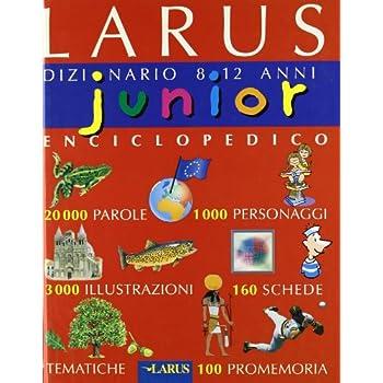 Junior. Dizionario Enciclopedico 8-12 Anni. Primo Dizionario