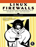 Linux Firewalls: Attack Detection and Response: Attack, Detection and Response with Iptables, Psad and Fwsnort by Michael Rash (4-Oct-2007) Paperback