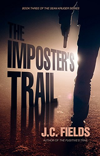The Imposter's Trail (The Sean Kruger Series Book 3) (English Edition) par J.C. Fields