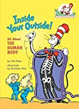 Inside Your Outside: All about the Human Body (Cat in the Hat's Learning Library (Hardcover))
