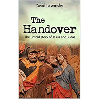 The Handover: The Untold Story of Jesus and Judas (English Edition)