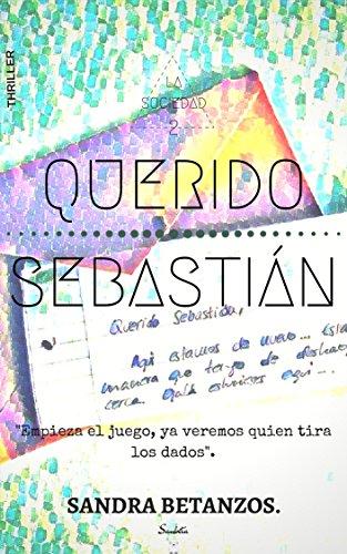 Querido Sebastián: La Sociedad 2 por Sandra Betanzos Dos  Reis