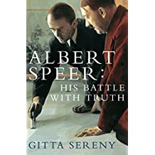 Albert Speer: His Battle With Truth (English Edition)