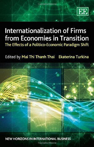 Internationalization of Firms from Economies in Transition: The Effects of a Politico-Economic Paradigm Shift (New Horizons in International Business series) by Mai Thi Thanh Thai (2014-07-31)