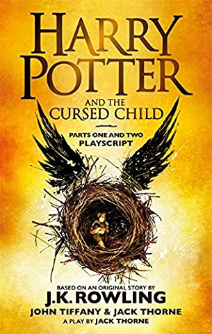 Harry Potter and the Cursed Child - Parts One and Two: The Official Playscript of the Original West End