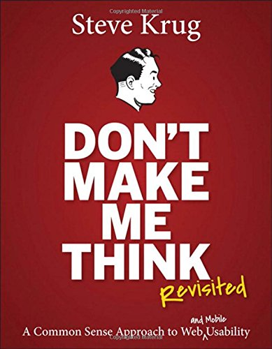 Don't Make Me Think, Revisited: A Common Sense Approach to Web Usability par Steve Krug