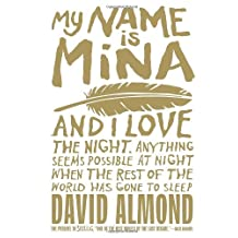 My Name Is Mina by David Almond (2012-10-09)