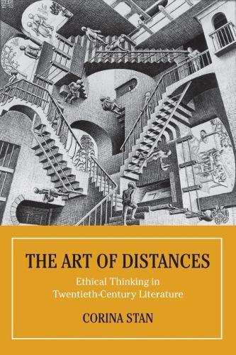 The Art of Distances: Ethical Thinking in Twentieth-Century Literature