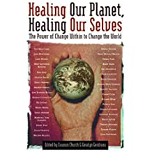 Healing Our Planet, Healing Our Selves: The Power of change Within to Change the World by Dawson Church (2004-11-02)