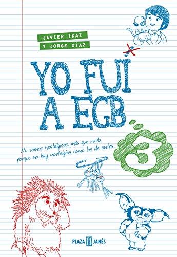 Yo fui a EGB 3 (Spanish Edition)