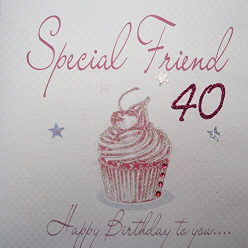 Special Friend 40 Birthday Card - hand finished with diamantes and glitter