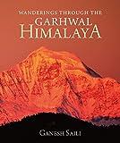 Wanderings Through the Garhwal Himalaya