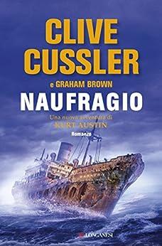 Naufragio: NUMA files - Le avventure di Kurt Austin e Joe Zavala di [Cussler, Clive, Brown, Graham]