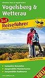Vogelsberg und Wetterau: 3in1-Reiseführer mit GPS-Tracks, kompakten Reiseinfos, ausgewählten Wander- und Radtouren (Reiseführer / RF)