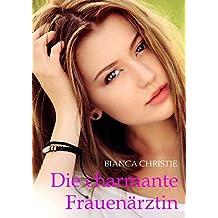 Die charmante Frauenärztin (German Edition)