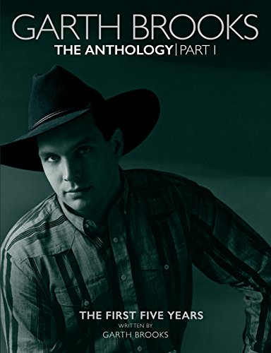 Garth Brooks: The Anthology: The First Five Years par Garth Brooks