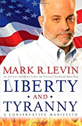 Liberty and Tyranny: A Conservative Manifesto by Mark R. Levin (24-Mar-2009) Hardcover